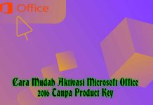 Cara Mudah Aktivasi Microsoft Office 2016 [Tanpa Product Key]