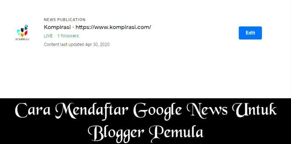 Cara Mendaftar Google News Untuk Blogger Pemula