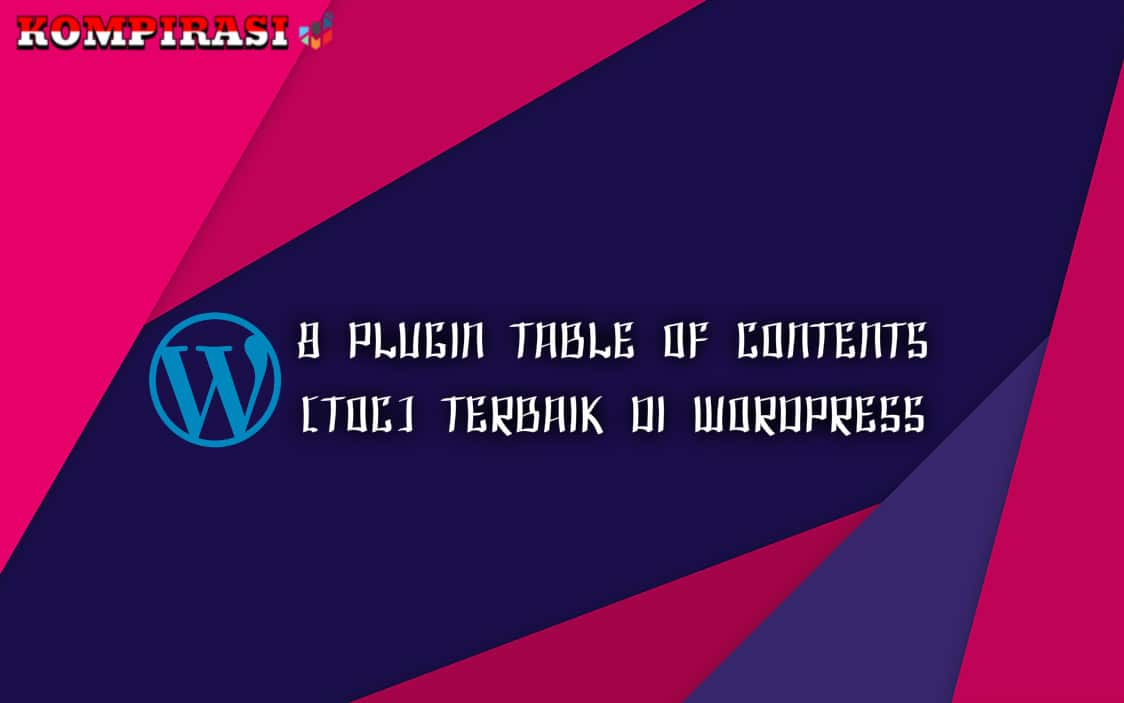 8 Plugin Table Of Contents [TOC] Terbaik Di WordPress