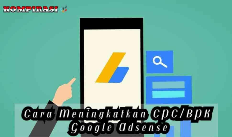 Cara Meningkatkan CPC/BPK Google Adsense Untuk Blogger Pemula
