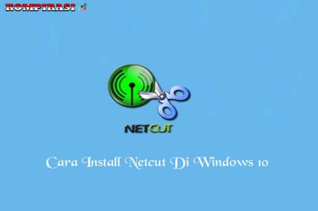 Cara Install Netcut Di Windows 10