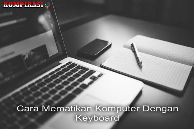 4 Cara Mematikan Komputer Dengan Keyboard Di Windows 10