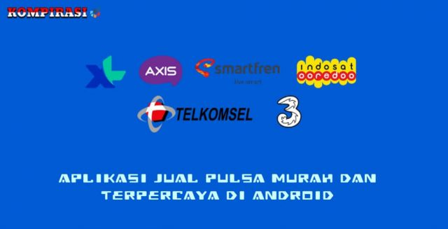 10 Aplikasi Jual Pulsa Murah Dan Terpercaya Di Android (Terbaru)