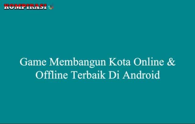 Game Membangun Kota Online & Offline Terbaik Di Android