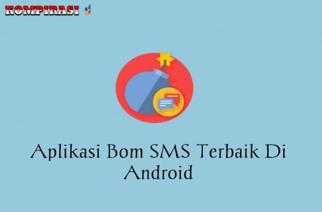 10 Aplikasi Bom SMS Terbaik Di Android (100% Work)