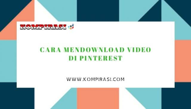 Cara Mendownload Video Di Pinterest Tanpa Aplikasi