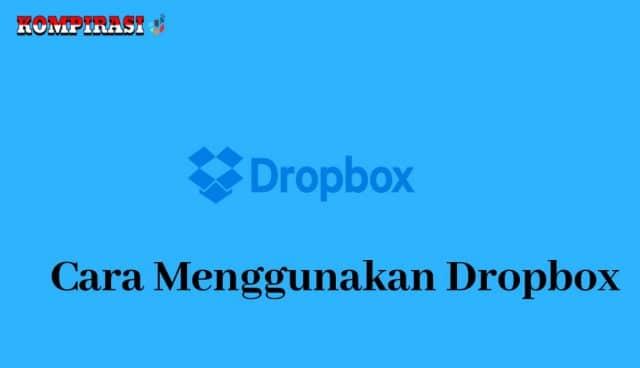 Cara Menggunakan Dropbox