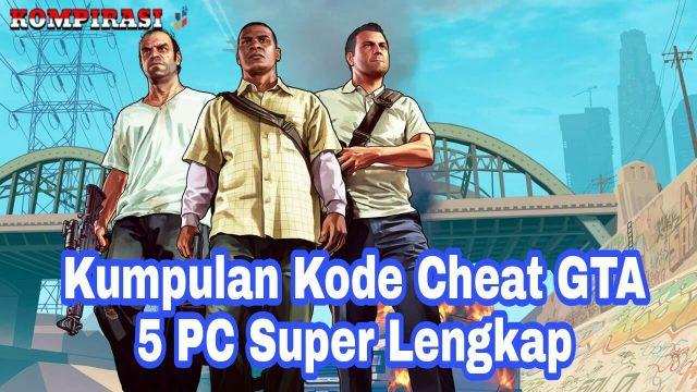 Kumpulan Kode Cheat GTA 5 PC Super Lengkap