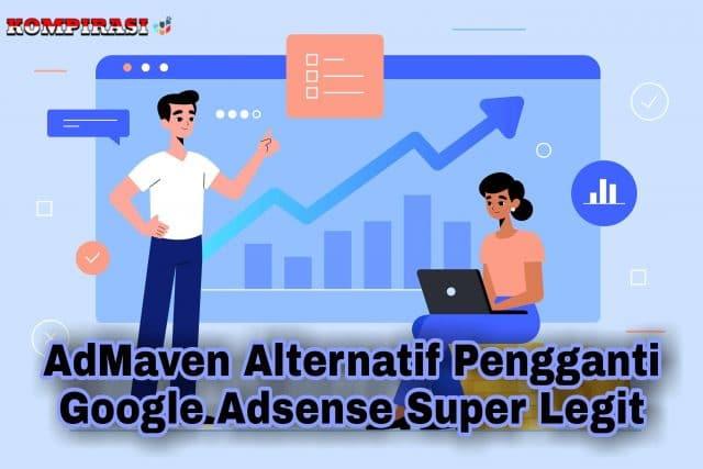 AdMaven: Alternatif Pengganti Adsense Super Legit Untuk Blogger Indonesia
