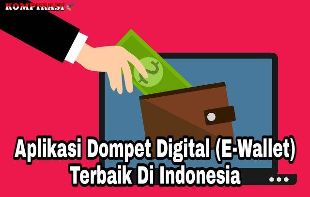 10 Aplikasi Dompet Digital (E-Wallet) Terbaik Di Indonesia