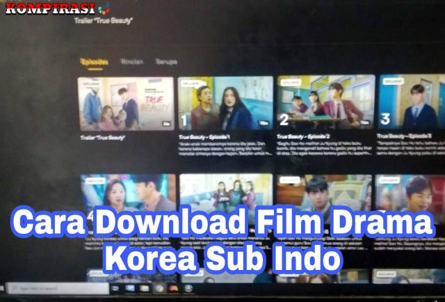2 Cara Download Film Drama Korea Sub Indo Terbaru