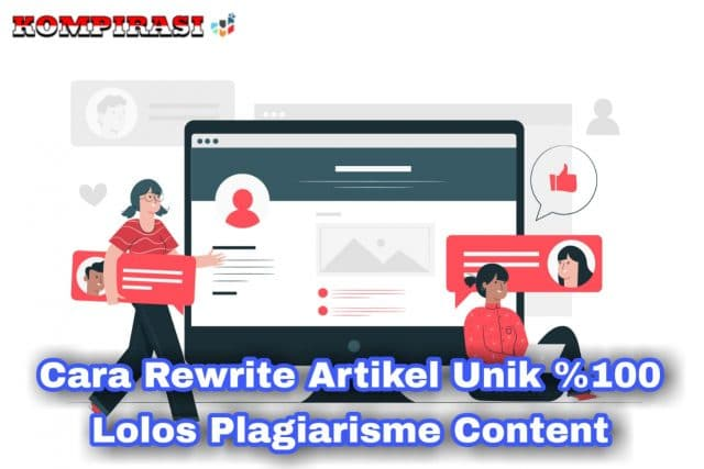 Cara Rewrite Artikel Unik %100 Lolos Plagiarisme Content