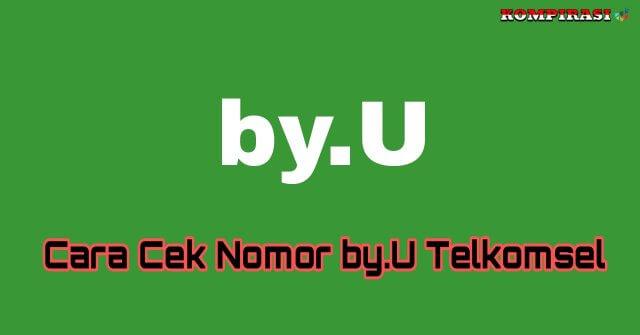 √ 2 Cara Cek Nomor By.U Telkomsel (Terbaru)