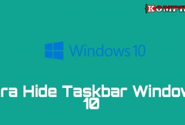 Cara Hide Taskbar Windows 10